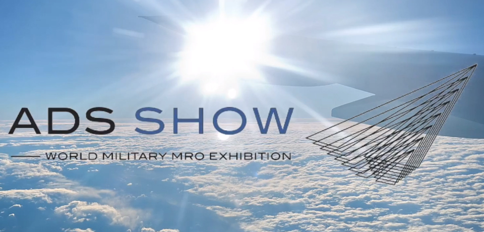 ADS Show - World Militari MRO Exhibition